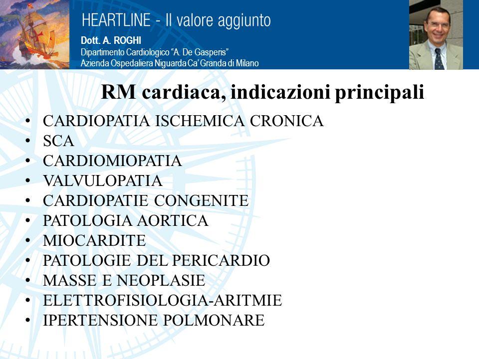 "Dott. A. ROGHI Dipartimento Cardiologico ""A. De Gasperis"" Azienda Ospedaliera Niguarda Ca' Granda di Milano CARDIOPATIA ISCHEMICA CRONICA SCA CARDIOMI"