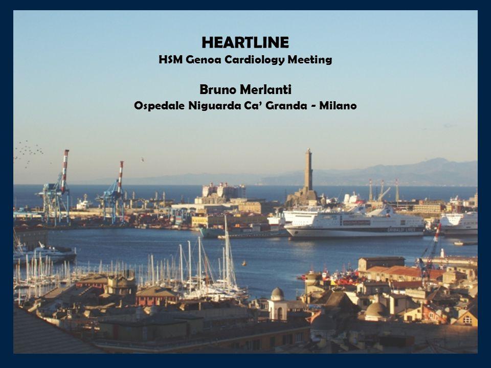 HEARTLINE HSM Genoa Cardiology Meeting Bruno Merlanti Ospedale Niguarda Ca' Granda - Milano
