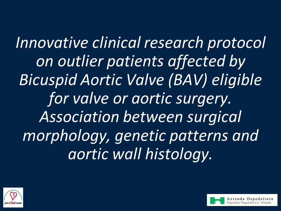 Innovative clinical research protocol on outlier patients affected by Bicuspid Aortic Valve (BAV) eligible for valve or aortic surgery.
