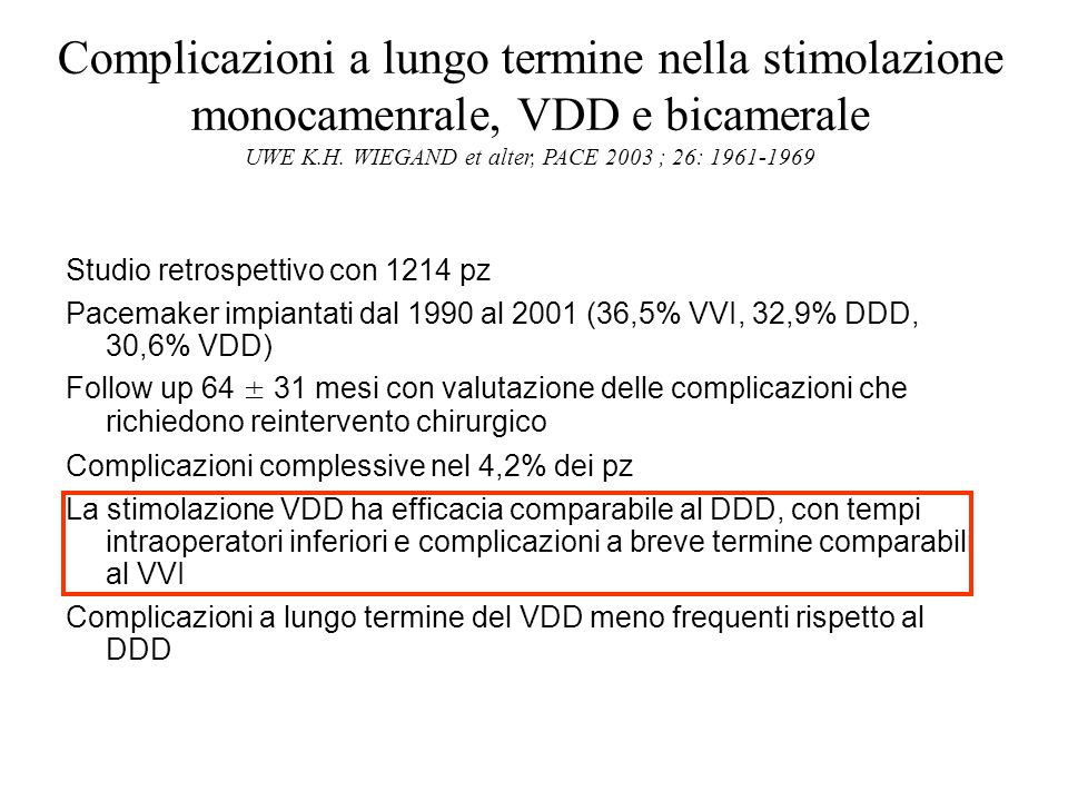 Complicazioni a lungo termine nella stimolazione monocamenrale, VDD e bicamerale UWE K.H. WIEGAND et alter, PACE 2003 ; 26: 1961-1969 Studio retrospet