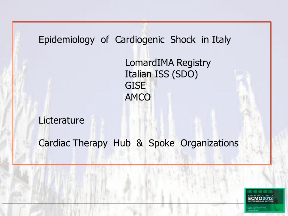Epidemiology of Cardiogenic Shock in Italy LomardIMA Registry Italian ISS (SDO) GISE AMCO Licterature Cardiac Therapy Hub & Spoke Organizations