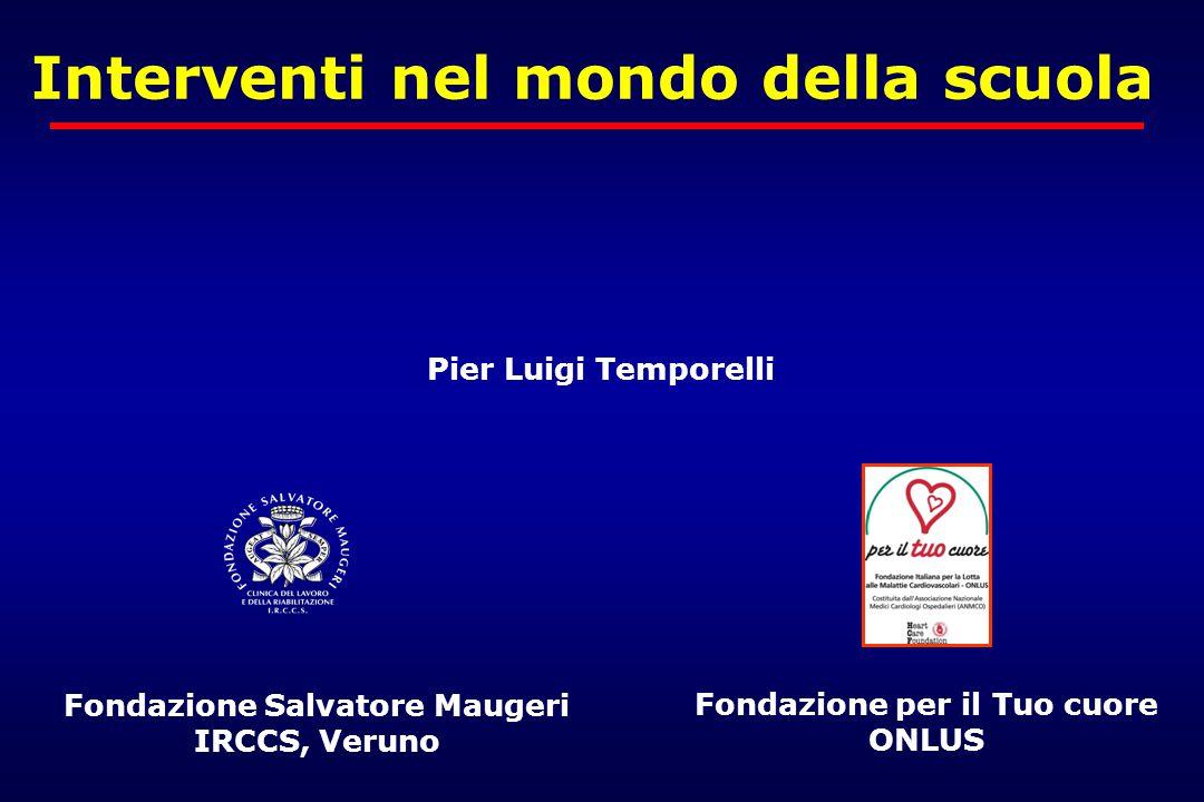 Interventi nel mondo della scuola Pier Luigi Temporelli Fondazione per il Tuo cuore ONLUS Fondazione Salvatore Maugeri IRCCS, Veruno