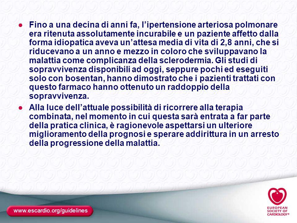 www.escardio.org/guidelines ●Fino a una decina di anni fa, l'ipertensione arteriosa polmonare era ritenuta assolutamente incurabile e un paziente affe