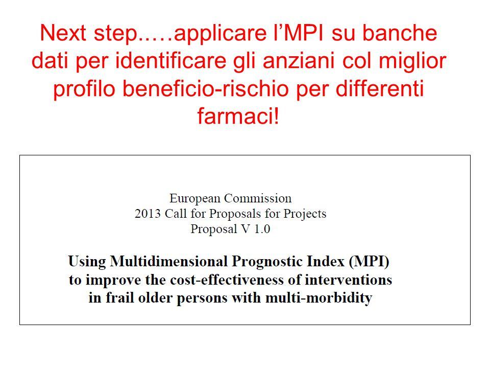 Next step..…applicare l'MPI su banche dati per identificare gli anziani col miglior profilo beneficio-rischio per differenti farmaci!