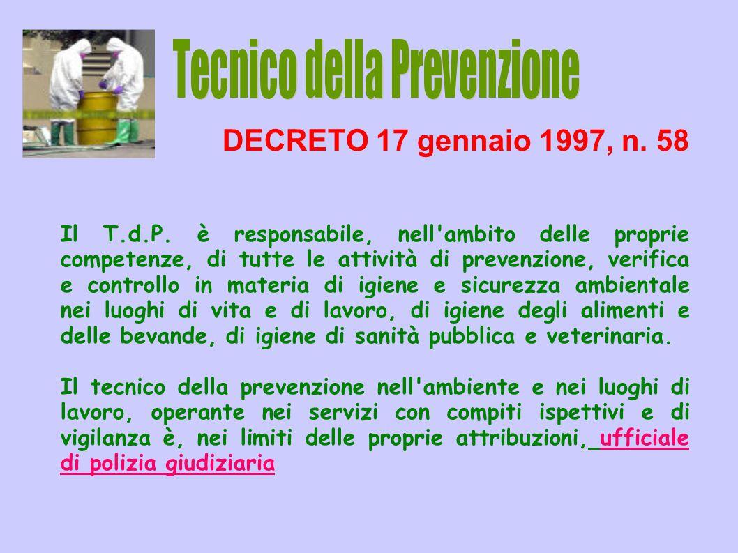 DECRETO 17 gennaio 1997, n. 58 Il T.d.P. è responsabile, nell'ambito delle proprie competenze, di tutte le attività di prevenzione, verifica e control