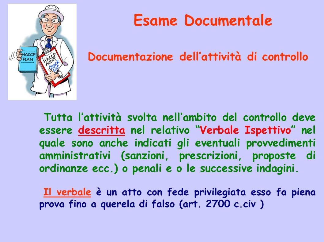 """Esame Documentale Documentazione dell'attività di controllo Tutta l'attività svolta nell'ambito del controllo deve essere descritta nel relativo """"Verb"""