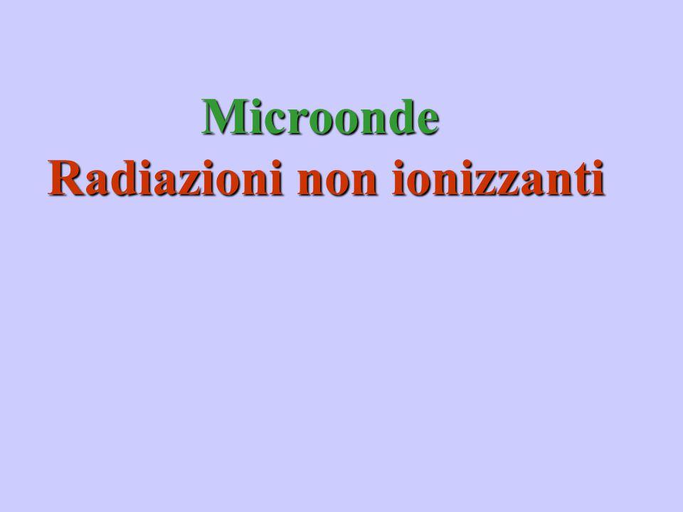 Microonde Microonde Radiazioni non ionizzanti