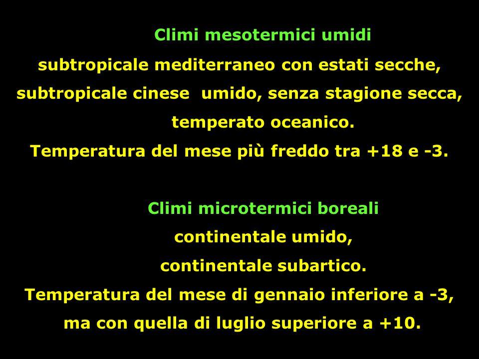 Climi mesotermici umidi subtropicale mediterraneo con estati secche, subtropicale cinese umido, senza stagione secca, temperato oceanico. Temperatura