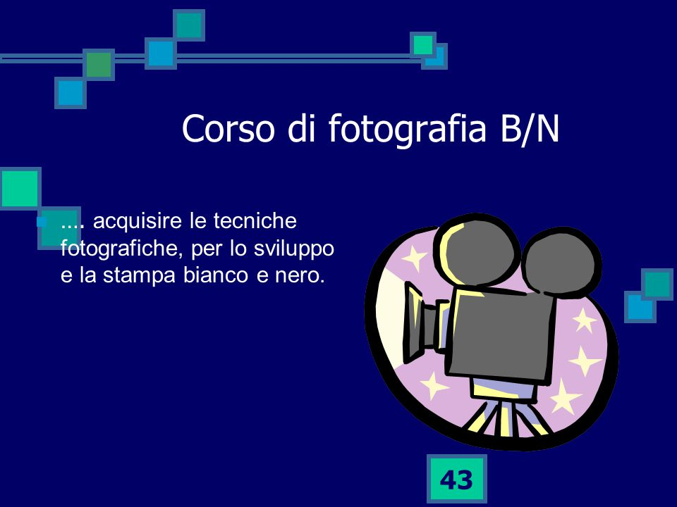 43 Corso di fotografia B/N ….