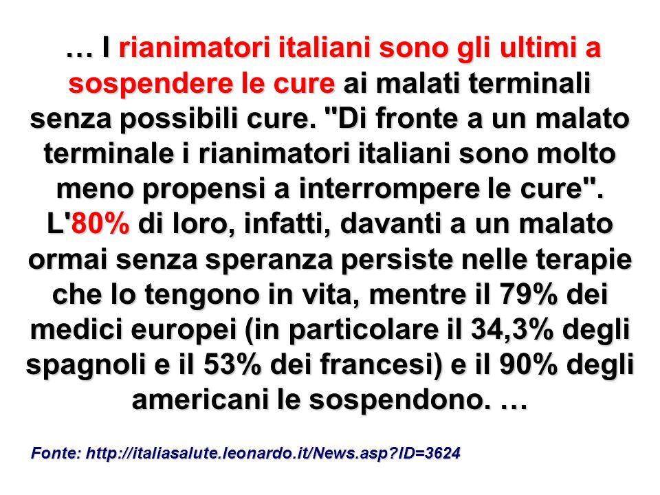 … I rianimatori italiani sono gli ultimi a sospendere le cure ai malati terminali senza possibili cure. ''Di fronte a un malato terminale i rianimator