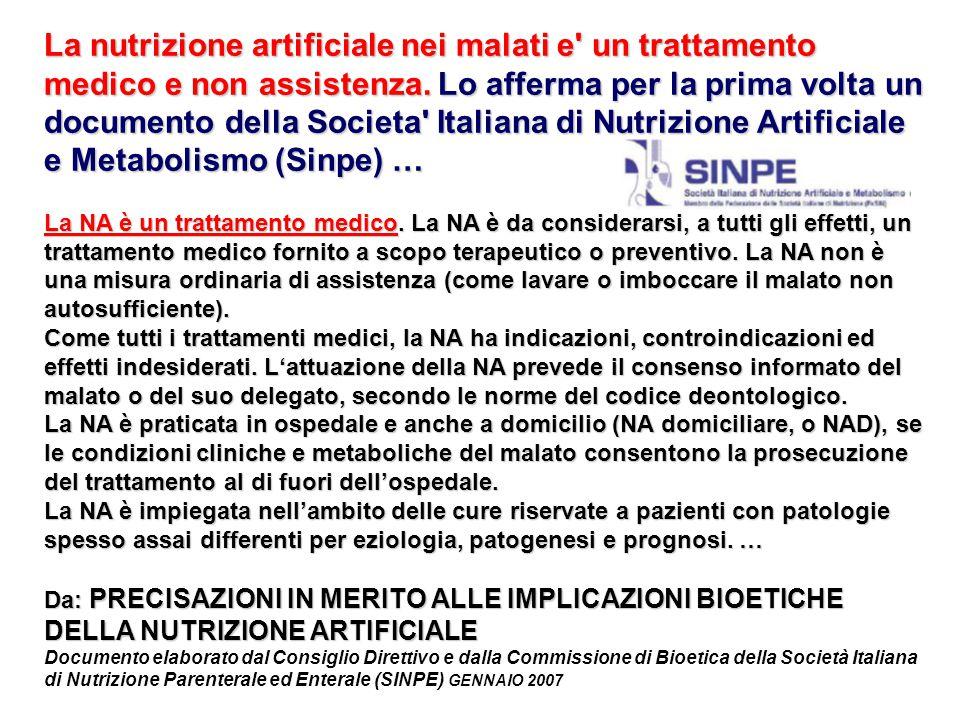 La nutrizione artificiale nei malati e' un trattamento medico e non assistenza. Lo afferma per la prima volta un documento della Societa' Italiana di