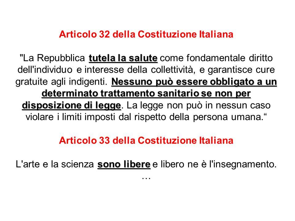 Articolo 32 della Costituzione Italiana tutela la salute Nessuno può essere obbligato a un determinato trattamento sanitario se non per disposizione d
