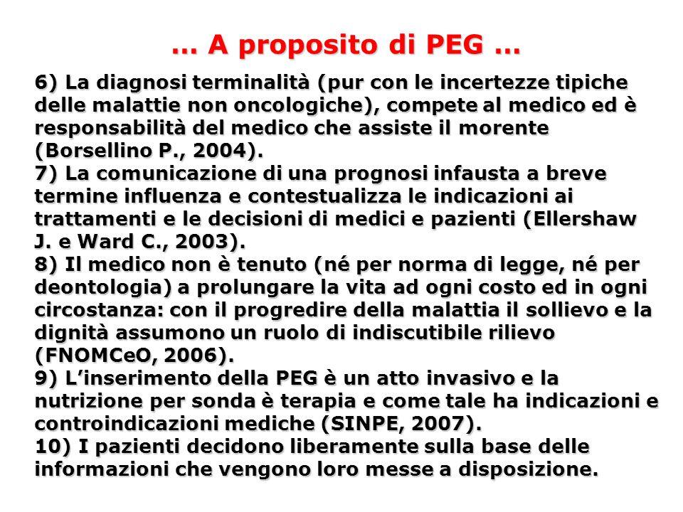 … A proposito di PEG … 6) La diagnosi terminalità (pur con le incertezze tipiche delle malattie non oncologiche), compete al medico ed è responsabilit