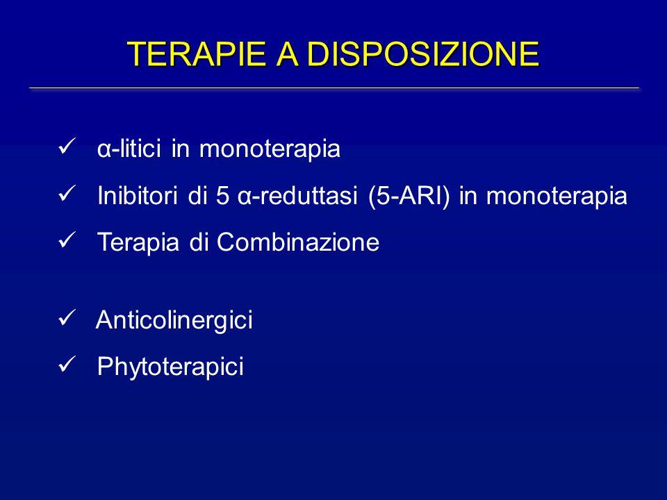 α-litici in monoterapia Inibitori di 5 α-reduttasi (5-ARI) in monoterapia Terapia di Combinazione Anticolinergici Phytoterapici TERAPIE A DISPOSIZIONE