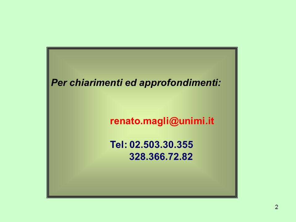 2 Per chiarimenti ed approfondimenti: renato.magli@unimi.it Tel: 02.503.30.355 328.366.72.82