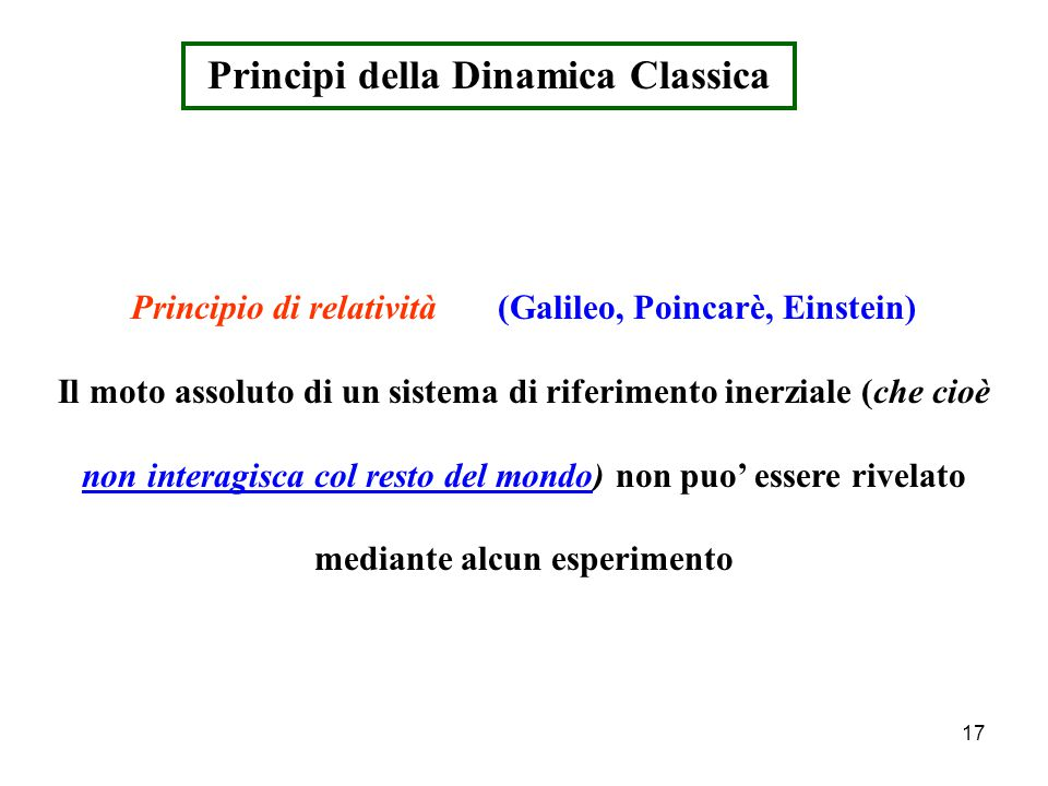 16 Velocita' angolare  P1P1 P2P2 ss O d  = lim  = lim  s / R  t  0  t  0 = ds / R = v dt / R velocita' angolare (modulo)   = d  / dt = v / R velocita' angolare (modulo) [  ] = [v / R ] = L T -1 L -1 = T -1