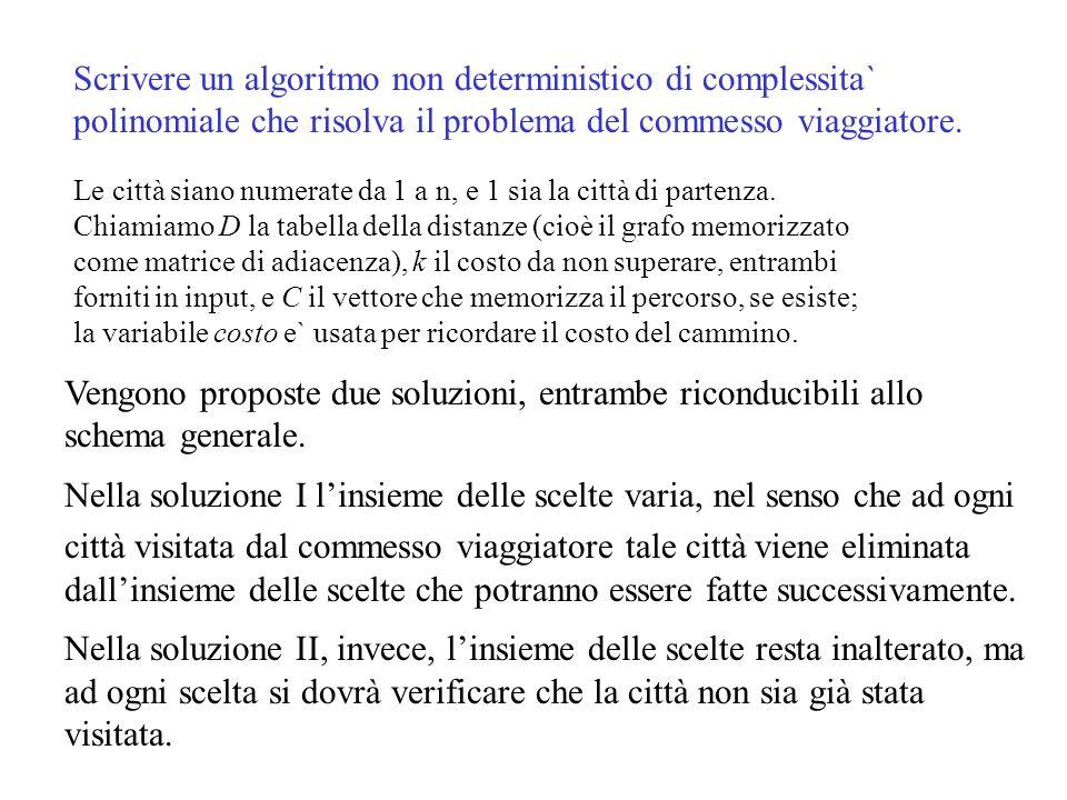 Scrivere un algoritmo non deterministico di complessita` polinomiale che risolva il problema del commesso viaggiatore.