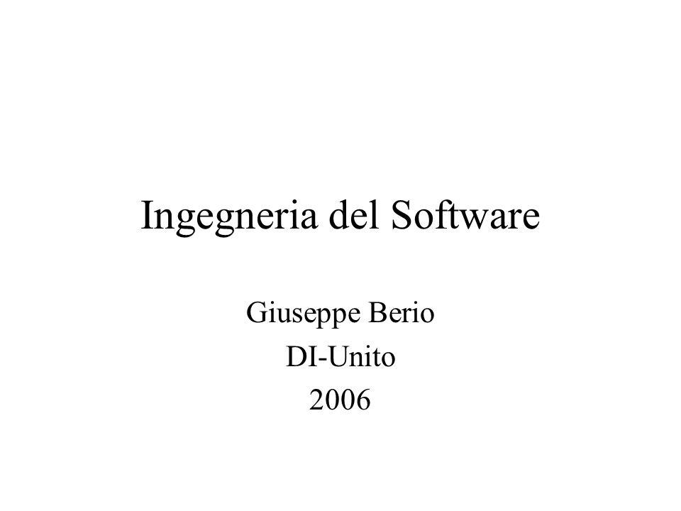 Ingegneria del Software Giuseppe Berio DI-Unito 2006