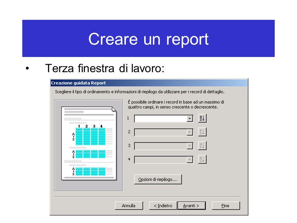Creare un report Terza finestra di lavoro:
