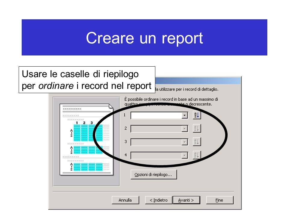 Creare un report Usare le caselle di riepilogo per ordinare i record nel report