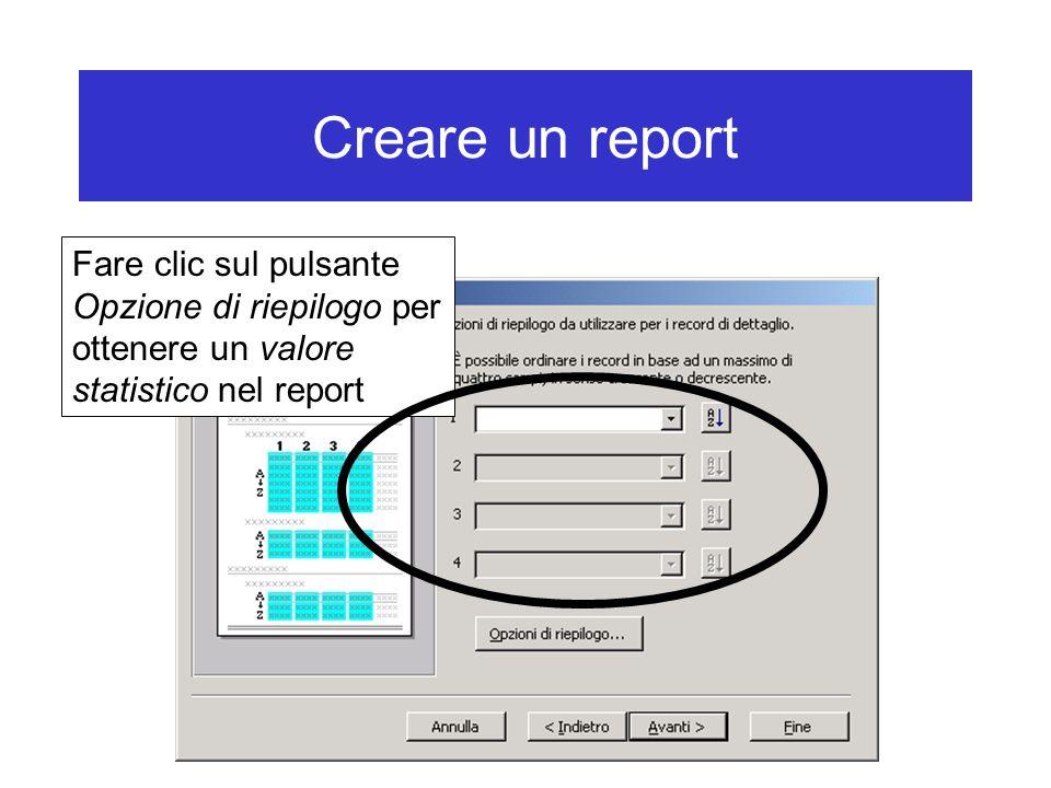 Creare un report Fare clic sul pulsante Opzione di riepilogo per ottenere un valore statistico nel report