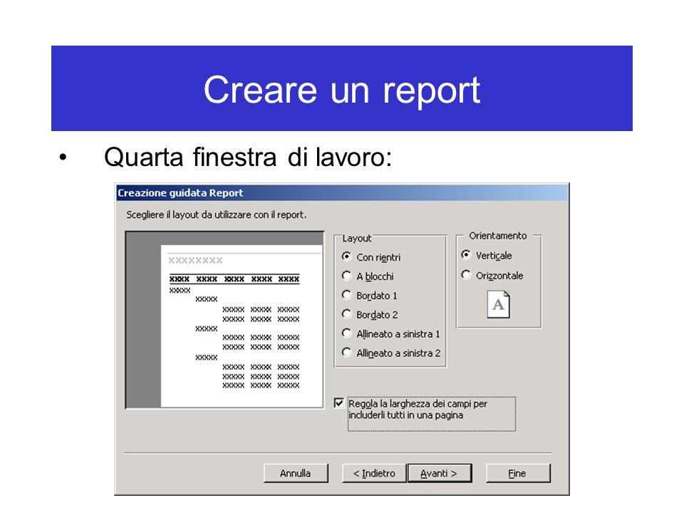 Creare un report Quarta finestra di lavoro: