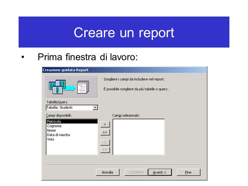 Creare un report Prima finestra di lavoro: