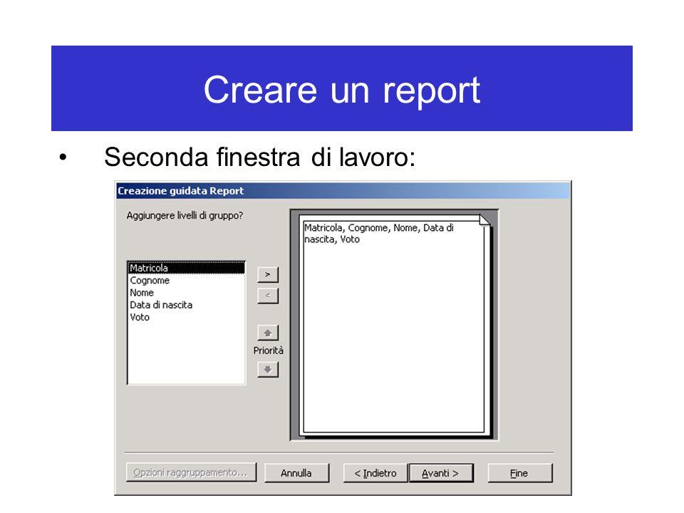 Creare un report Seconda finestra di lavoro: