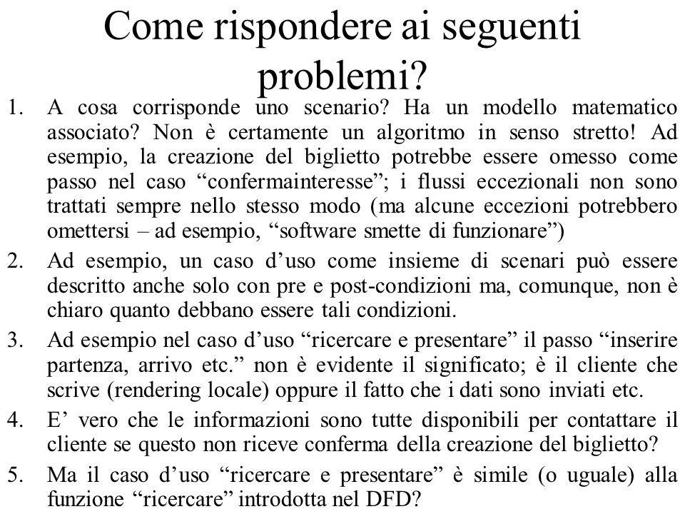 Come rispondere ai seguenti problemi. 1.A cosa corrisponde uno scenario.