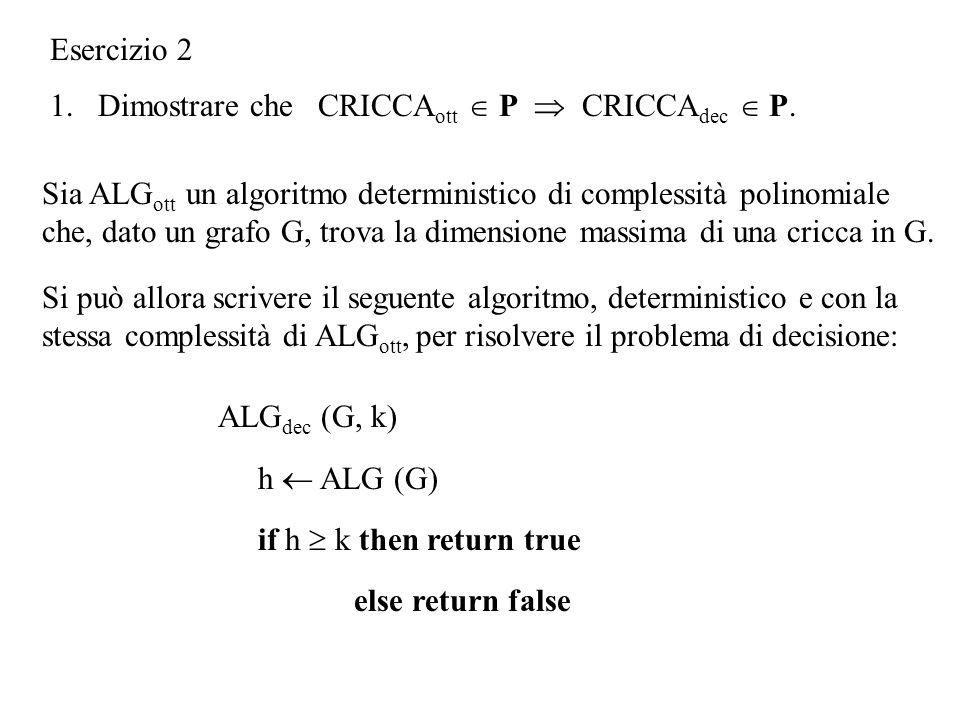 1. Dimostrare che CRICCA ott  P  CRICCA dec  P.