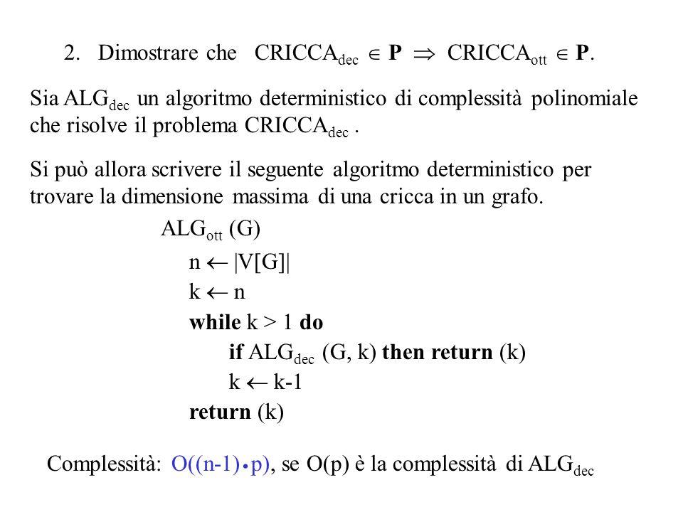 2. Dimostrare che CRICCA dec  P  CRICCA ott  P.
