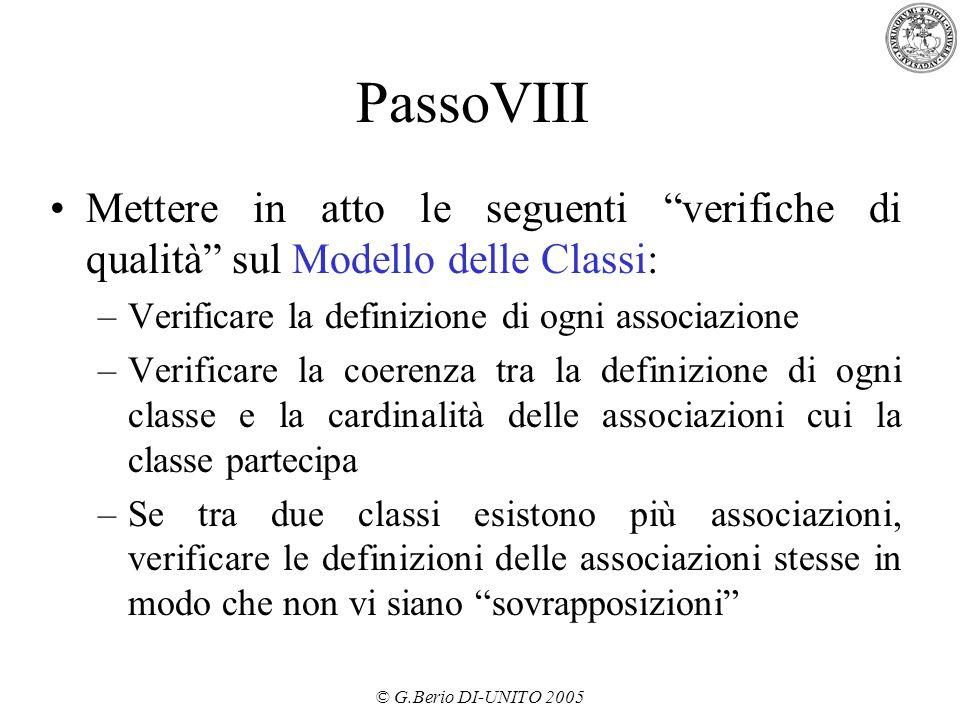 """© G.Berio DI-UNITO 2005 PassoVIII Mettere in atto le seguenti """"verifiche di qualità"""" sul Modello delle Classi: –Verificare la definizione di ogni asso"""