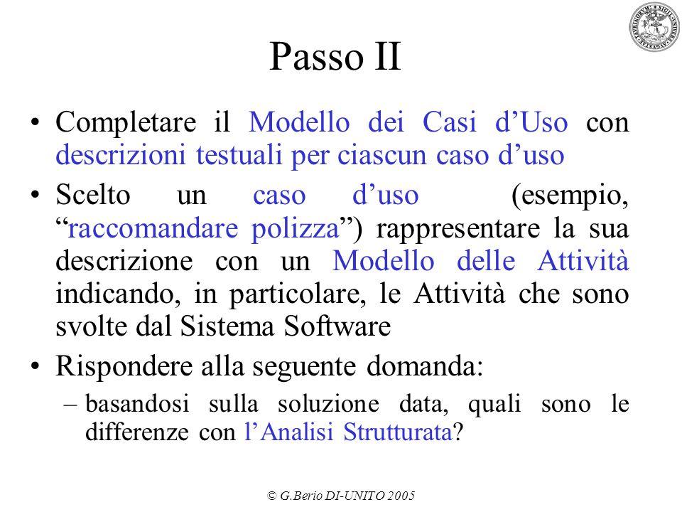 """© G.Berio DI-UNITO 2005 Passo II Completare il Modello dei Casi d'Uso con descrizioni testuali per ciascun caso d'uso Scelto un caso d'uso (esempio, """""""