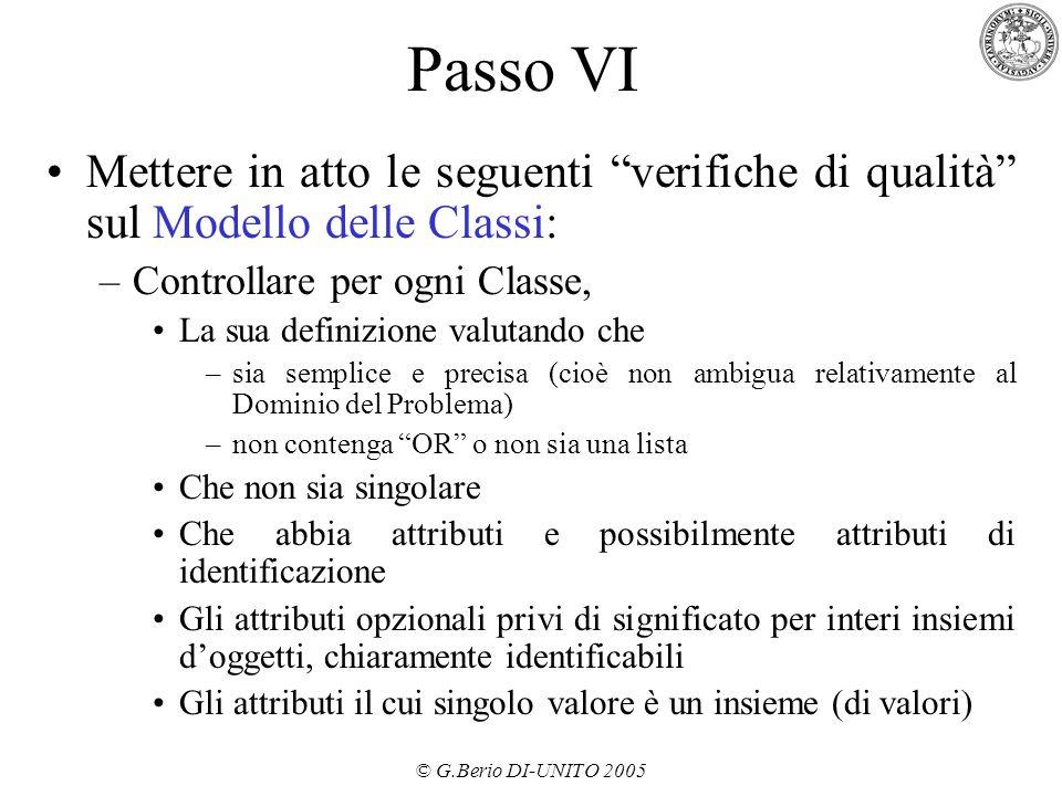"""© G.Berio DI-UNITO 2005 Passo VI Mettere in atto le seguenti """"verifiche di qualità"""" sul Modello delle Classi: –Controllare per ogni Classe, La sua def"""