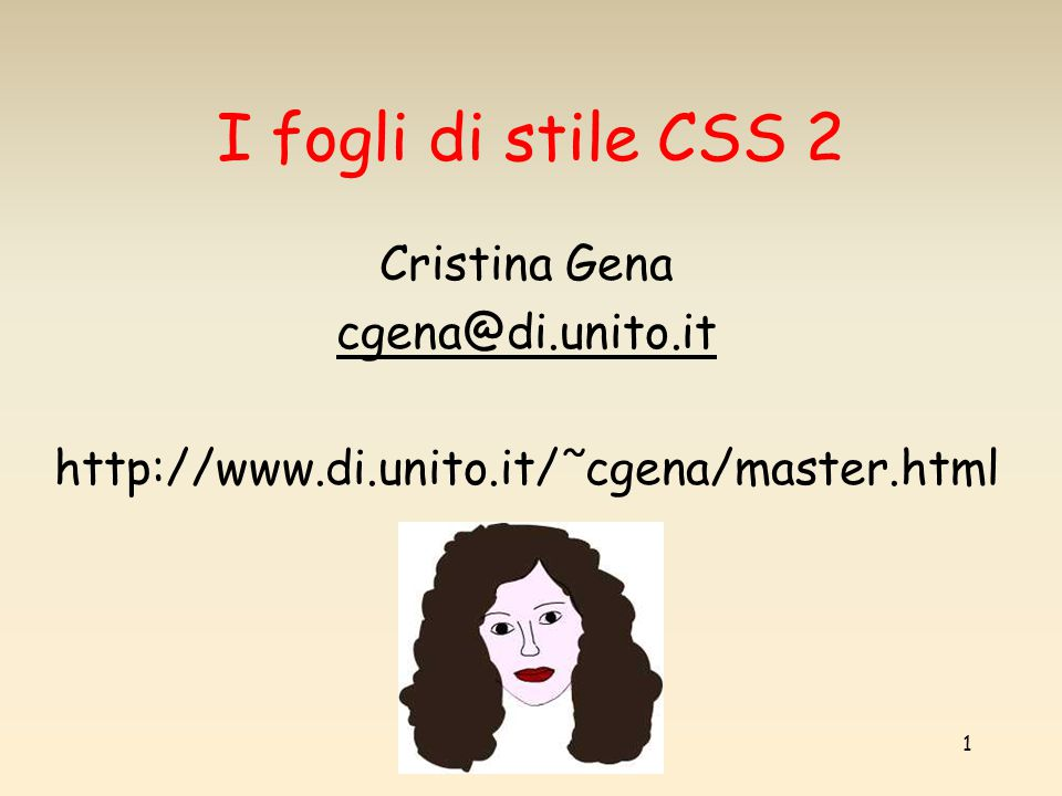cristina gena - matec 200522 Posizionamento: cosa dice il w3c http://www.w3.org/TR/CSS2/visuren.html#comparison fixed The box s position is calculated according to the absolute model, but in addition, the box is fixed with respect to some reference.