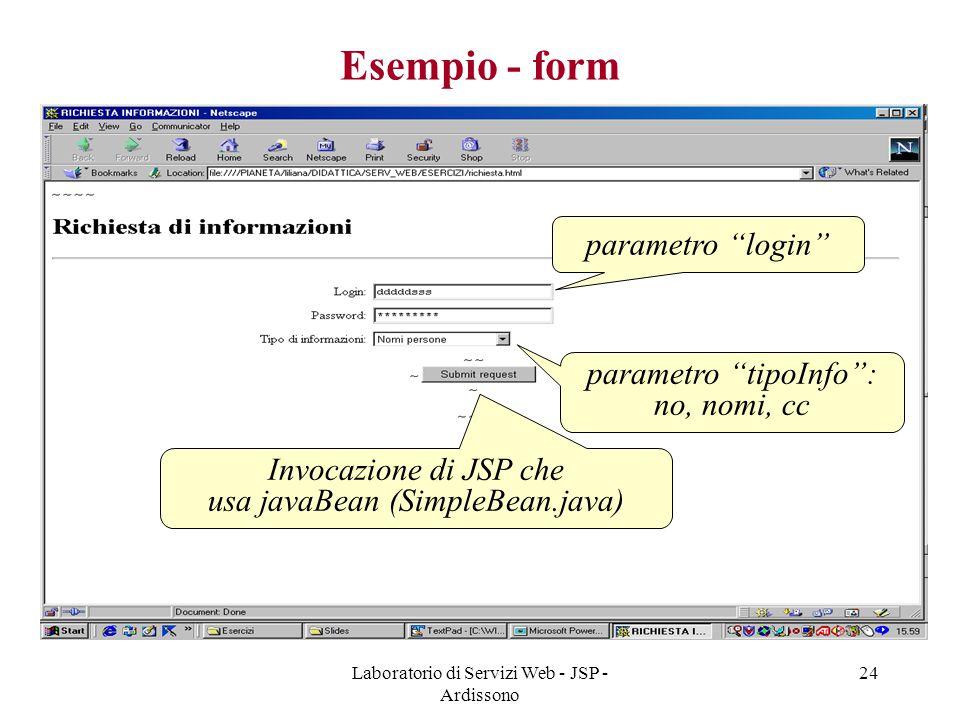 """Laboratorio di Servizi Web - JSP - Ardissono 24 Esempio - form parametro """"login"""" parametro """"tipoInfo"""": no, nomi, cc Invocazione di JSP che usa javaBea"""