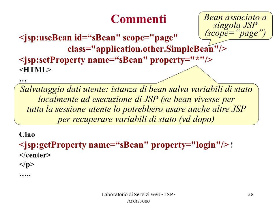 """Laboratorio di Servizi Web - JSP - Ardissono 28 Commenti <jsp:useBean id=""""sBean"""
