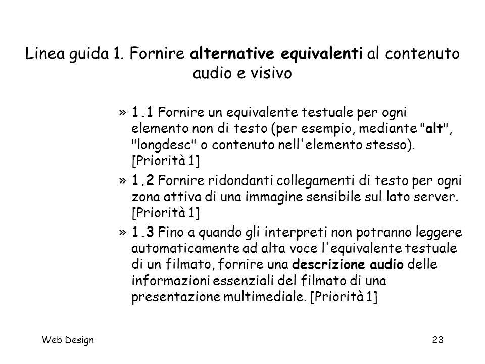 Web Design23 Linea guida 1. Fornire alternative equivalenti al contenuto audio e visivo »1.1 Fornire un equivalente testuale per ogni elemento non di