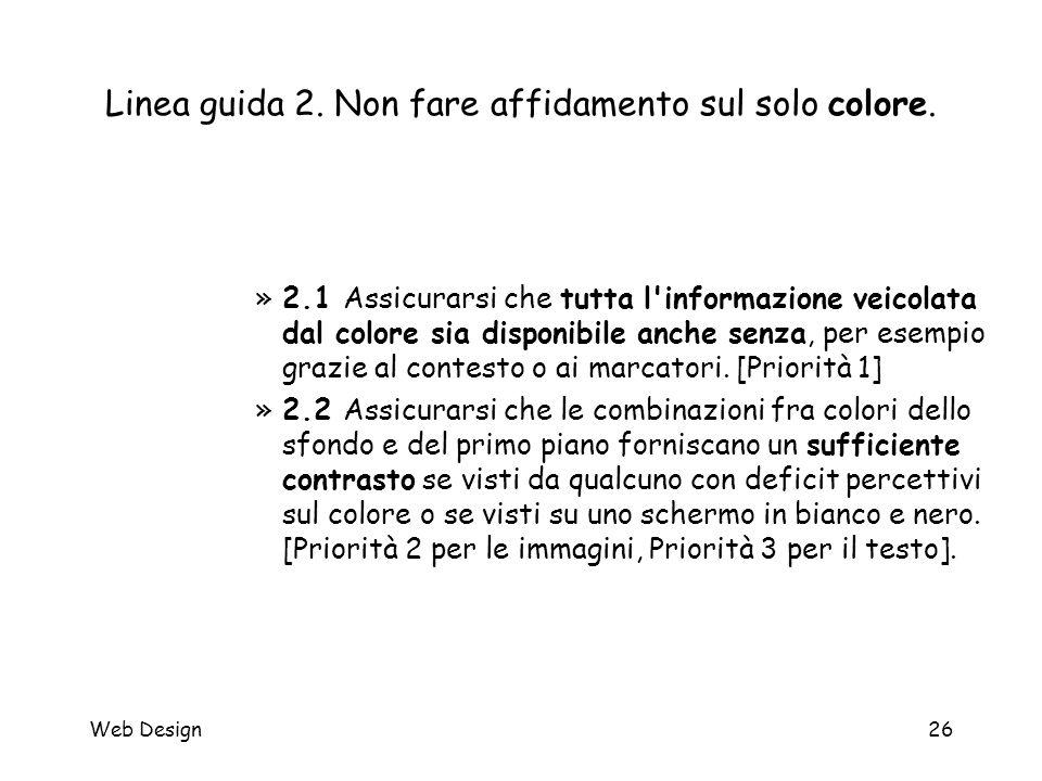 Web Design26 Linea guida 2. Non fare affidamento sul solo colore. »2.1 Assicurarsi che tutta l'informazione veicolata dal colore sia disponibile anche
