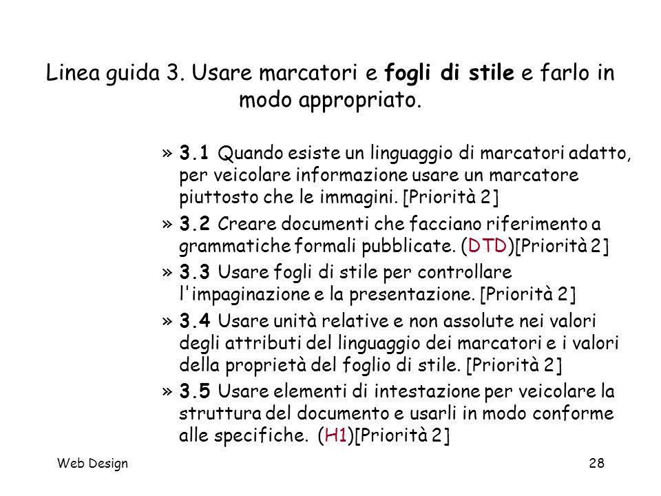 Web Design28 Linea guida 3. Usare marcatori e fogli di stile e farlo in modo appropriato. »3.1 Quando esiste un linguaggio di marcatori adatto, per ve