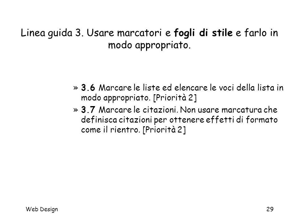 Web Design29 Linea guida 3. Usare marcatori e fogli di stile e farlo in modo appropriato. »3.6 Marcare le liste ed elencare le voci della lista in mod