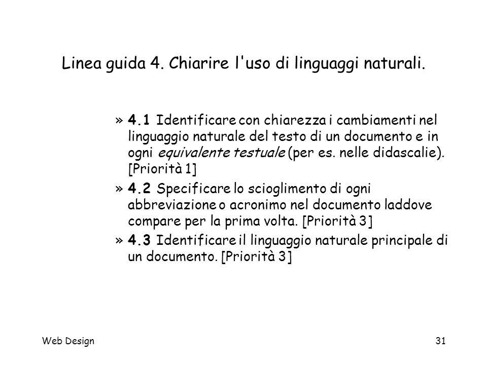 Web Design31 Linea guida 4. Chiarire l'uso di linguaggi naturali. »4.1 Identificare con chiarezza i cambiamenti nel linguaggio naturale del testo di u