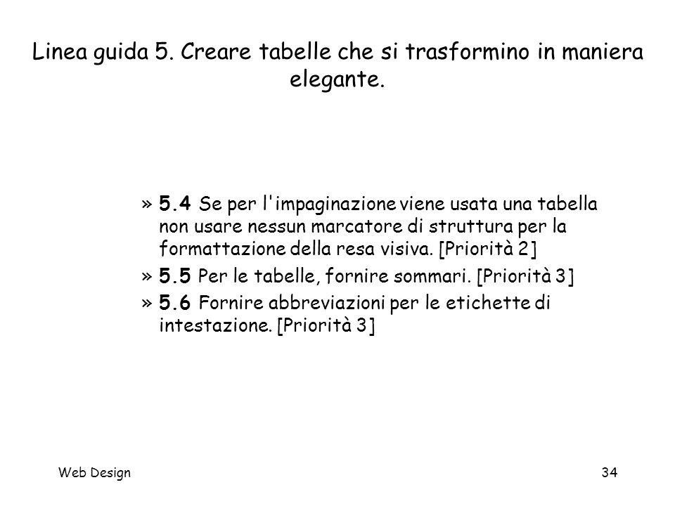 Web Design34 Linea guida 5. Creare tabelle che si trasformino in maniera elegante. »5.4 Se per l'impaginazione viene usata una tabella non usare nessu
