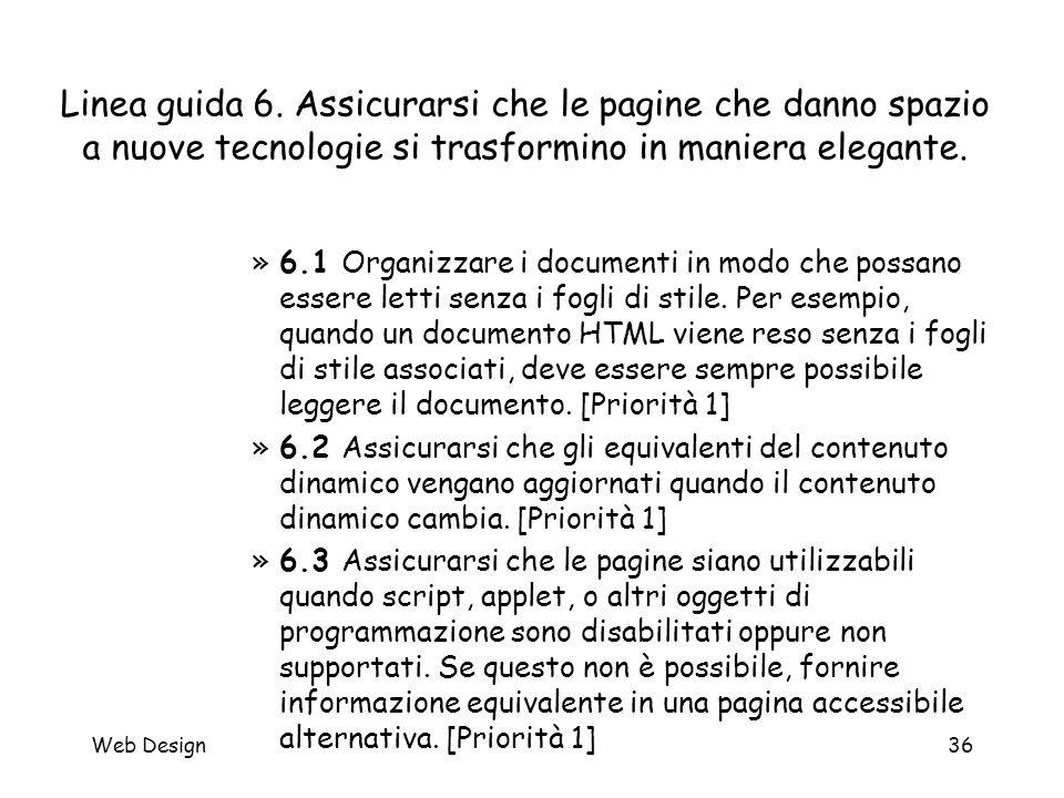 Web Design36 Linea guida 6. Assicurarsi che le pagine che danno spazio a nuove tecnologie si trasformino in maniera elegante. »6.1 Organizzare i docum