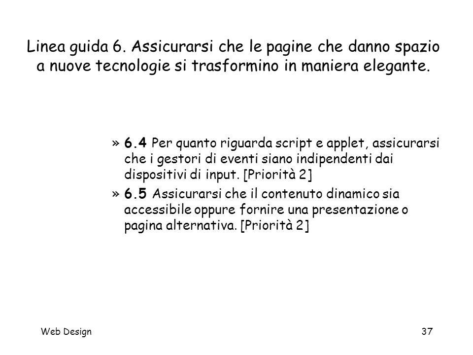 Web Design37 Linea guida 6. Assicurarsi che le pagine che danno spazio a nuove tecnologie si trasformino in maniera elegante. »6.4 Per quanto riguarda