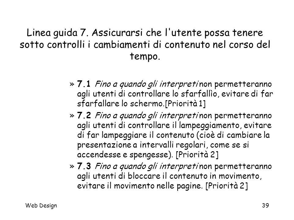 Web Design39 Linea guida 7. Assicurarsi che l'utente possa tenere sotto controlli i cambiamenti di contenuto nel corso del tempo. »7.1 Fino a quando g