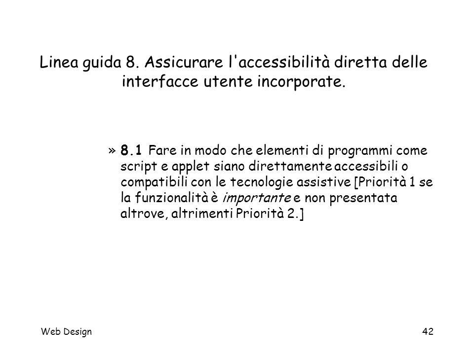 Web Design42 Linea guida 8. Assicurare l'accessibilità diretta delle interfacce utente incorporate. »8.1 Fare in modo che elementi di programmi come s