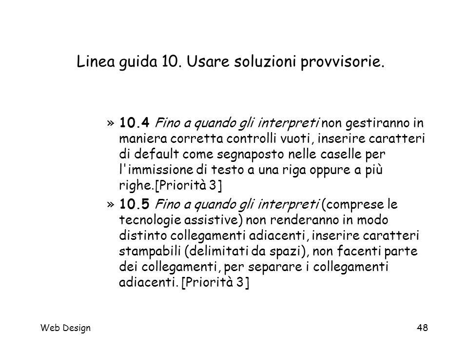 Web Design48 Linea guida 10. Usare soluzioni provvisorie. »10.4 Fino a quando gli interpreti non gestiranno in maniera corretta controlli vuoti, inser