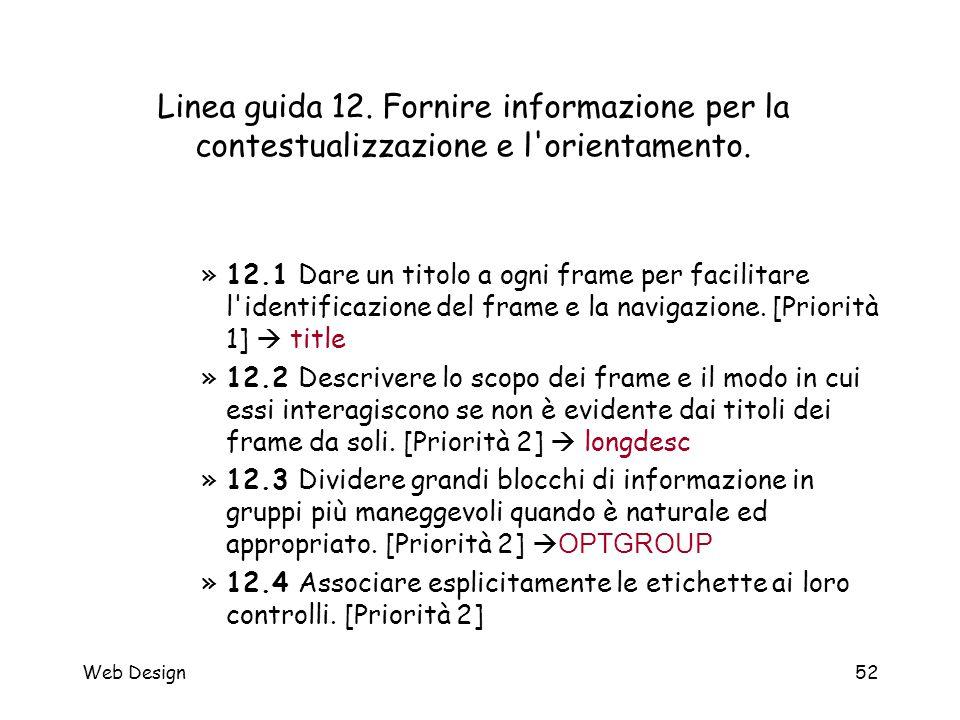 Web Design52 Linea guida 12. Fornire informazione per la contestualizzazione e l'orientamento. »12.1 Dare un titolo a ogni frame per facilitare l'iden