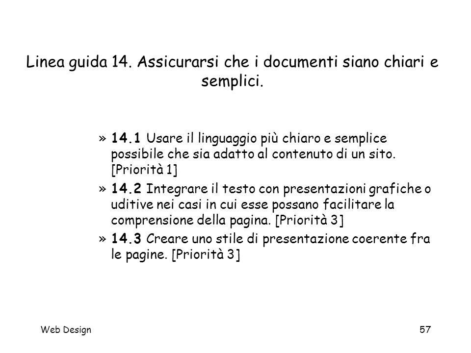 Web Design57 Linea guida 14. Assicurarsi che i documenti siano chiari e semplici. »14.1 Usare il linguaggio più chiaro e semplice possibile che sia ad
